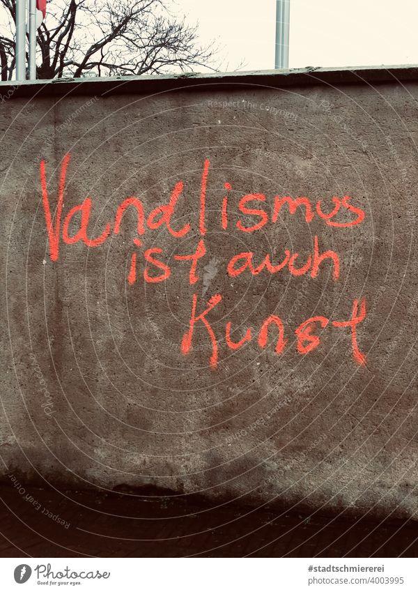 Vandalismus ist auch Kunst Straßenkunst Graffiti kunst im öffentlichen raum Wand Mauer Fassade Schmiererei Subkultur Kultur