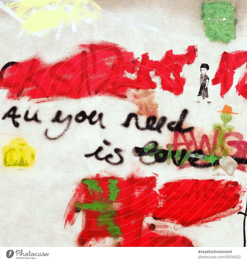 All you need is love Graffiti Liebe Schriftzeichen Gefühle Romantik Wand Außenaufnahme Mauer Liebeserklärung Herz Glück Zusammensein Farbfoto Frühlingsgefühle