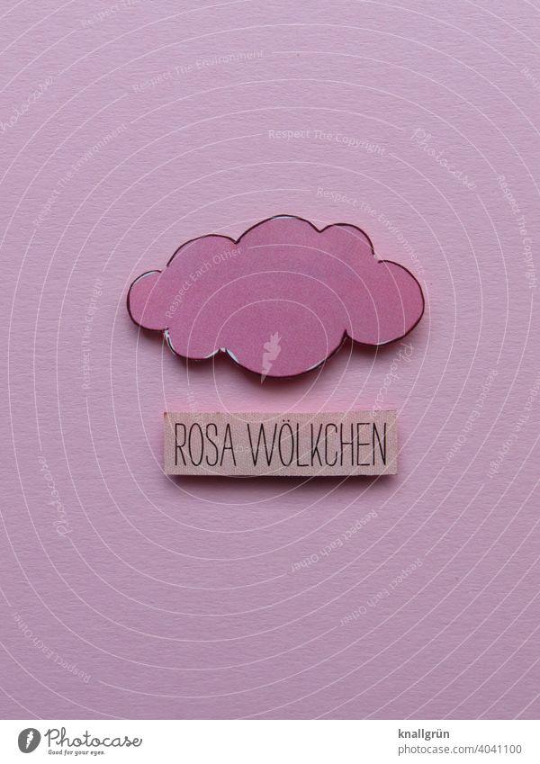 Rosa Wölkchen rosa Romantik Gefühle kitschig Liebe Verliebtheit Glück Zusammensein erleben ausgeschnitten Papier Kreativität Buchstaben Wort Satz Letter