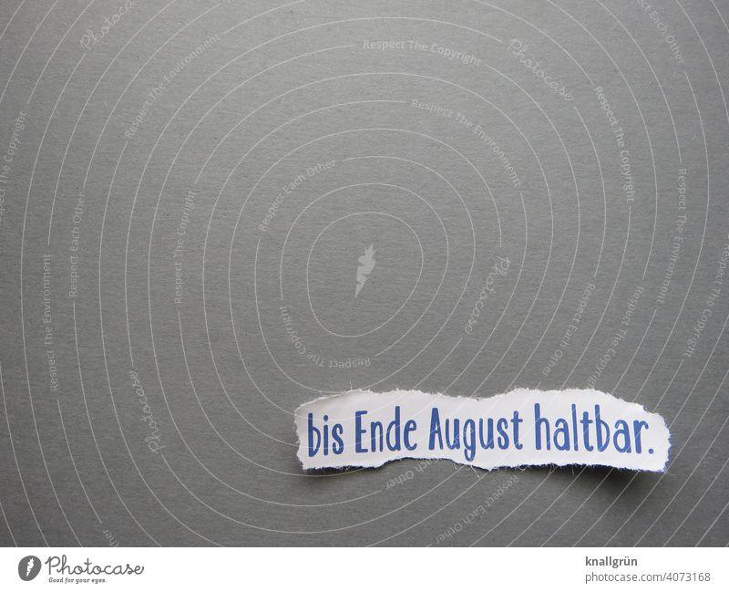 Bis Ende August haltbar. Haltbarkeitsdatum Zeit Vergänglichkeit Datum Termin & Datum Kalender Monat planen Ziffern & Zahlen Verfallsdatum bekömmlich