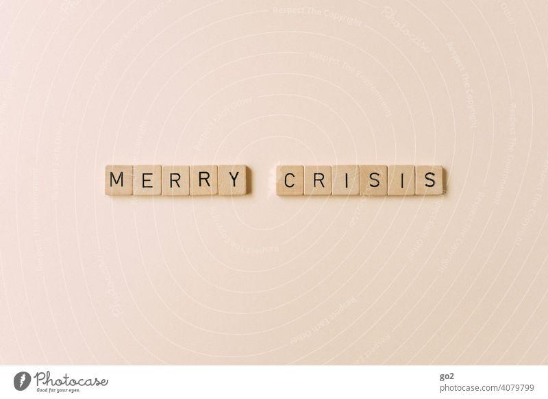 Merry Crisis Krise Wortspiel Buchstaben Humor Angst Zukunft Zukunftsangst Merry Christmas Weihnachten & Advent Stress Familie & Verwandtschaft Text Ironie