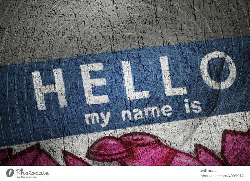 Vornamen   Entscheide dich jetzt! Nur heute - freie Auswahl! Hello my name is Schrift Buchstaben Text Wort Graffiti Schriftzeichen Typographie Wand Jugendkultur