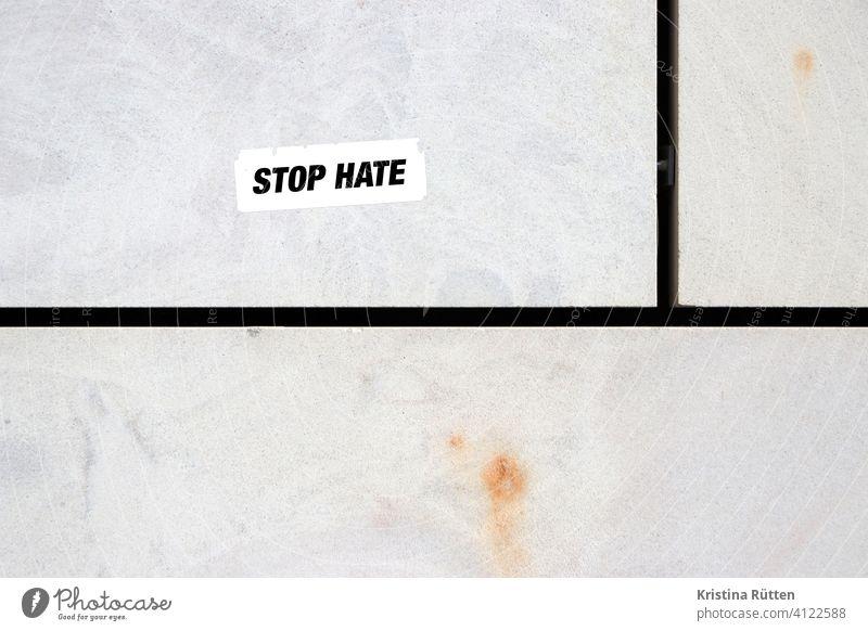 stop hate sticker stopp hass aufkleber gewalt terror mobbing verbrechen diskriminierung rassismus aufhören stoppen beenden schluß halt abwehren bekämpfen