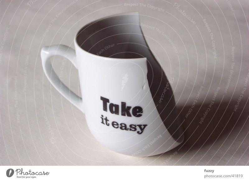 Take it easy Dinge Tasse kaputt
