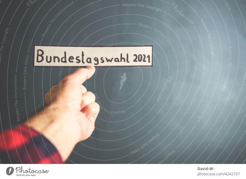Bundestagswahl 2021 Politik Wähler Wahl wählen Demokratie Politik & Staat Wahlkampf Entscheidung Wort Wahlen Schild