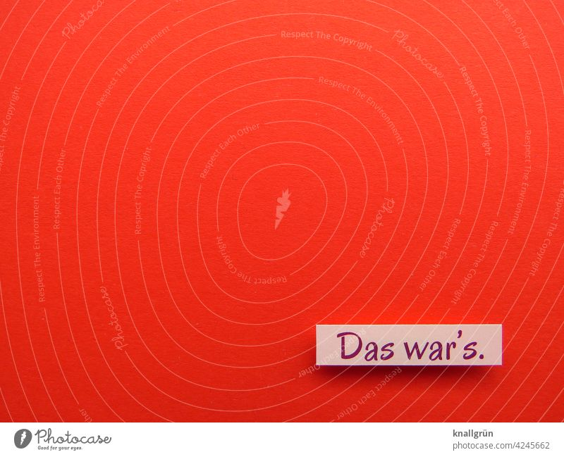 Das war's. Ende fertig beenden Vergänglichkeit vergangen Ziel erledigt Typographie Schriftzeichen Buchstaben Wort Menschenleer Farbfoto rot rosa lila