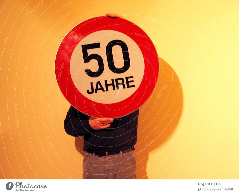 50 Jahre Humor Senior Mensch 50 plus 45-60 Jahre Fünfziger Jahre Hinweisschild lustig Midlife Crisis