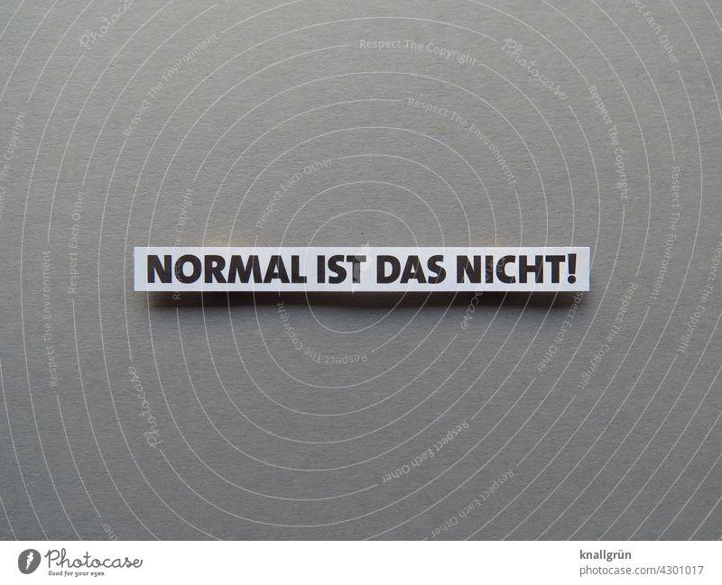 Normal ist das nicht! Ausnahmezustand außergewöhnlich anders unnormal surreal abstrakt einzigartig rätselhaft seltsam besonders geheimnisvoll Erwartung Stimmung