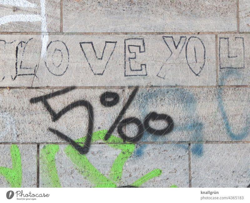 Love you 5 ‰ Liebe Graffiti Humor Wand Mauer Fassade Gefühle witzig Promille Schriftzeichen Außenaufnahme Farbfoto Menschenleer Stadt Kommunizieren Tag grau