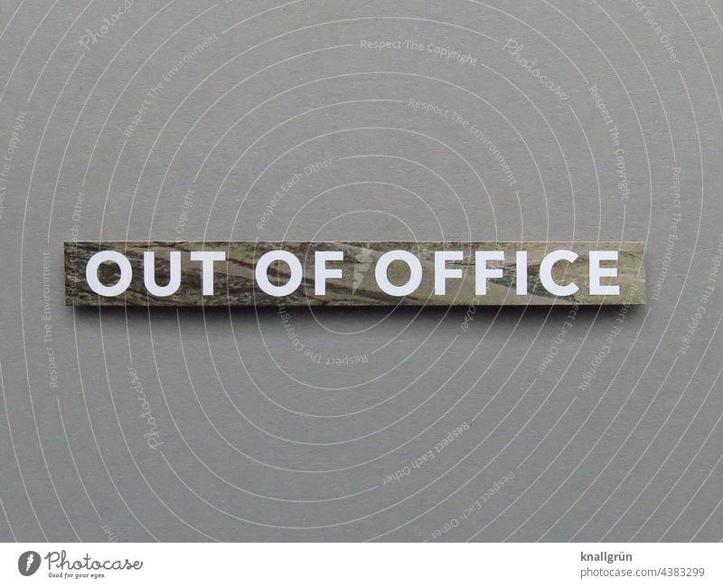 Out of office außer Dienst Büro abtreten Business Arbeitsplatz Arbeit & Erwerbstätigkeit Homeoffice Home Office arbeiten Buchstaben Wort Satz Letter Typographie