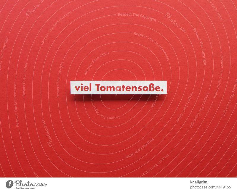 Viel Tomatensoße rot Tomatensauce Vegetarische Ernährung lecker witzig Lebensmittel Farbfoto Bioprodukte Gemüse Gesundheit Tomatenrot Gesunde Ernährung frisch
