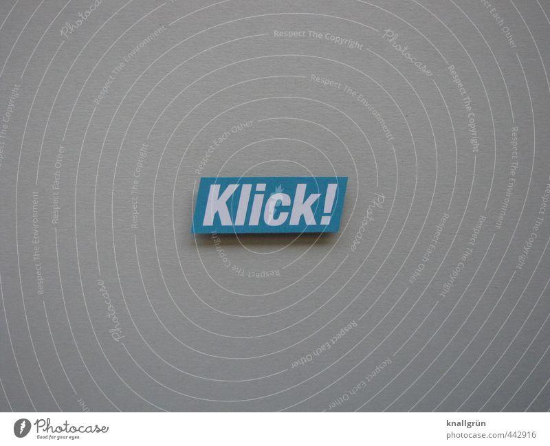 Klick! Schriftzeichen Schilder & Markierungen Kommunizieren eckig blau grau weiß Gefühle Freude Erwartung Fotografieren Geräusch Klacken Farbfoto Studioaufnahme