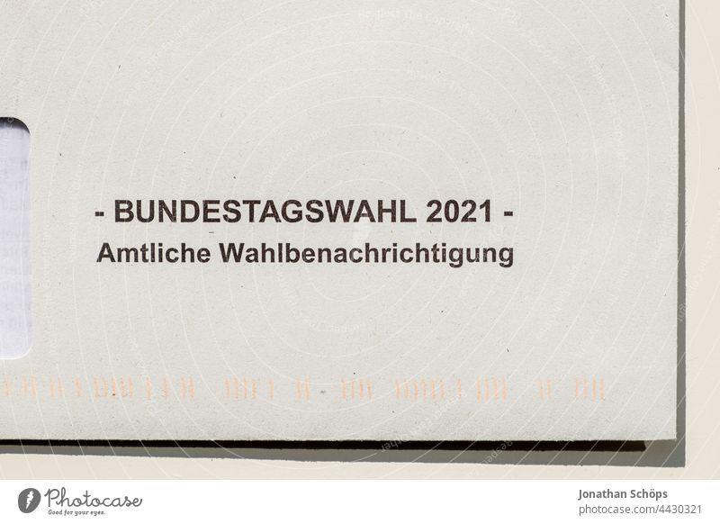 Bundestagswahl 2021, Brief Wahlbenachrichtigung zum Beantragen eines Wahlscheins zur Briefwahl Amtliche Wahlbenachrichtigung Demokratie Klimawahl Nahaufnahme
