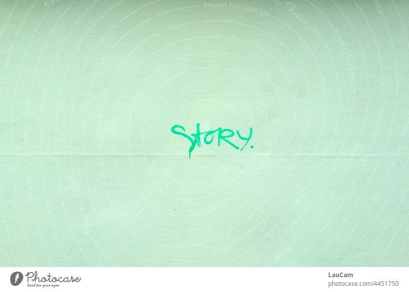 Story - viel Raum für eine kleine Geschichte Wort Erzählung Schrift Plakatwand weißer Hintergrund Graffiti storytelling Leere Platz viel Platz Schriftzeichen