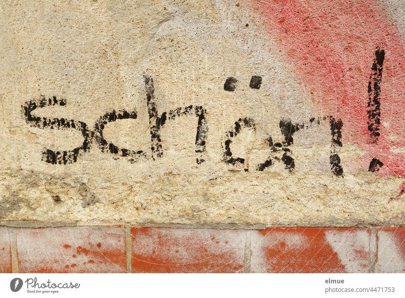 schön !  steht in schwarzer Schrift an der grob verputzten Wand / Lob /  Bewertung Schmiererei Graffito Graffiti Putz Typographie Straßenkunst Jugendkultur
