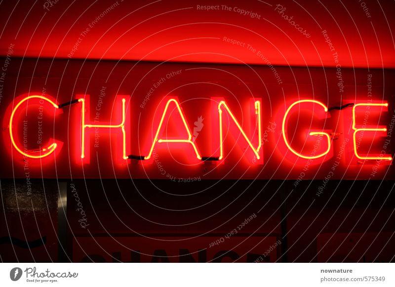 Leuchtschrift Change Ferien & Urlaub & Reisen rot Business Schilder & Markierungen Tourismus Perspektive Schriftzeichen Hinweisschild Elektrizität