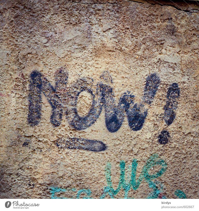 Echtzeit Graffiti Mauer Wand Schriftzeichen positiv trashig authentisch Beginn Entschlossenheit Leben Zeit Gegenwart Farbfoto Gedeckte Farben Außenaufnahme