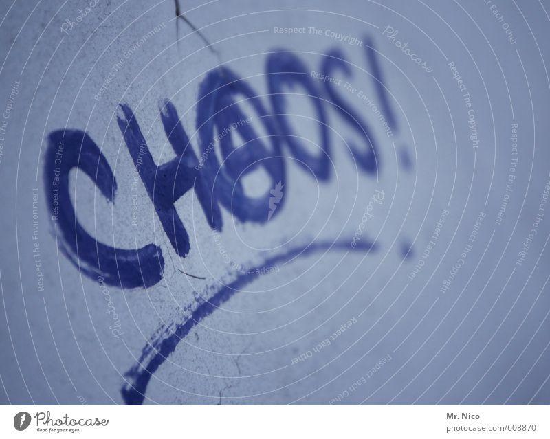 chaos ! Lifestyle Stadt Mauer Wand Fassade kaputt trashig blau Wut Frustration trotzig Aggression Ärger chaotisch Zerstörung Anarchie Graffiti Typographie