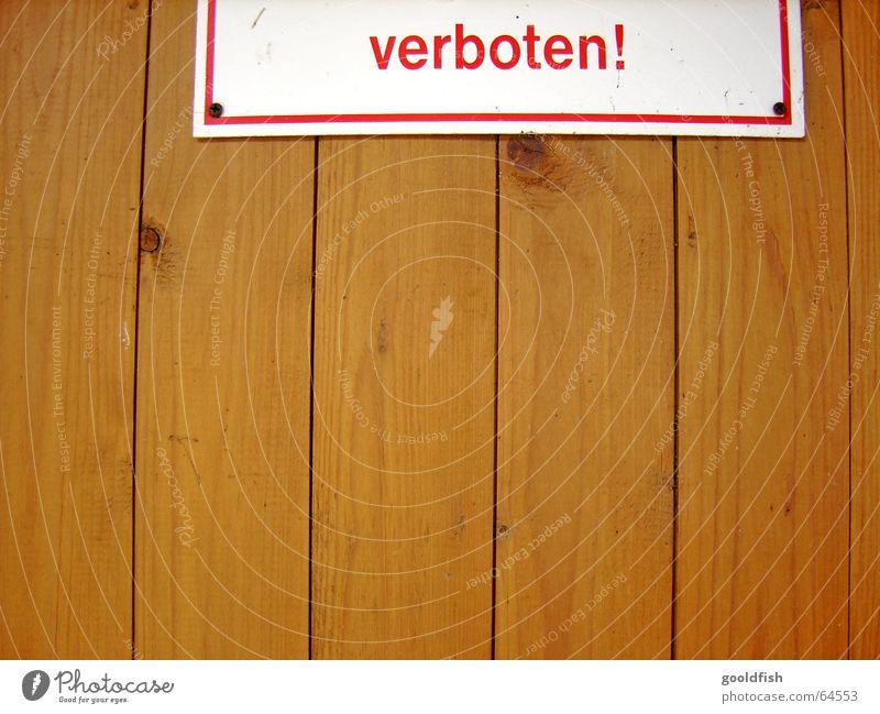 verboten rot Holz braun Tür Schilder & Markierungen Hinweisschild Wort Warnhinweis Text Maserung