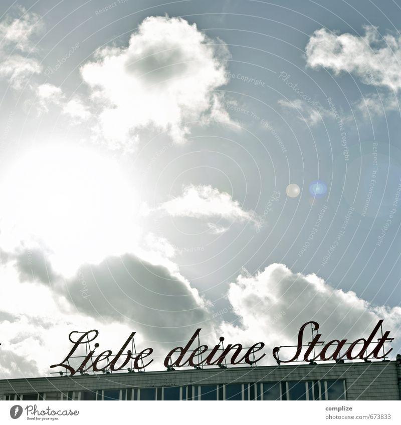 - Liebe deine Stadt - Himmel Stadt Sommer Sonne Wolken Haus Liebe Gebäude Kunst Fassade Wohnung Zufriedenheit Dekoration & Verzierung Schriftzeichen Bauwerk Wirtschaft