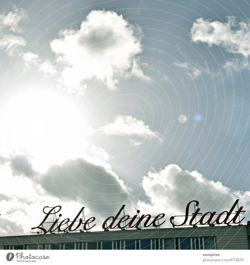 - Liebe deine Stadt - Himmel Sommer Sonne Wolken Haus Gebäude Kunst Fassade Wohnung Zufriedenheit Dekoration & Verzierung Schriftzeichen Bauwerk Wirtschaft