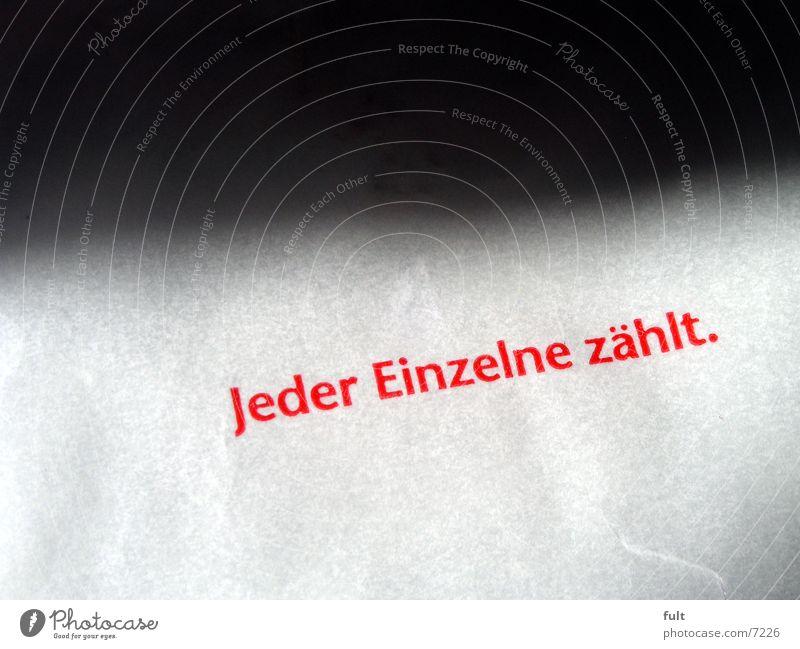 jeder einzelne zählt Sinn Typographie Stil Buchstaben Papier Dinge Fototechnik Schriftzeichen Aussage Druck Schatten Werbung gedruckt