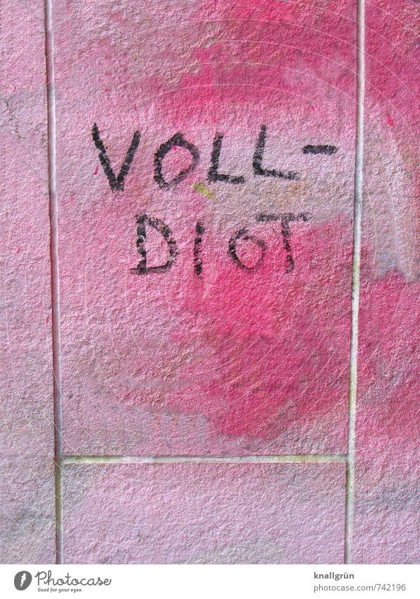 VOLL-DIOT Stadt Farbe Freude schwarz Wand Graffiti Gefühle lustig Mauer außergewöhnlich Kunst rosa Fassade Schriftzeichen Kreativität Kommunizieren