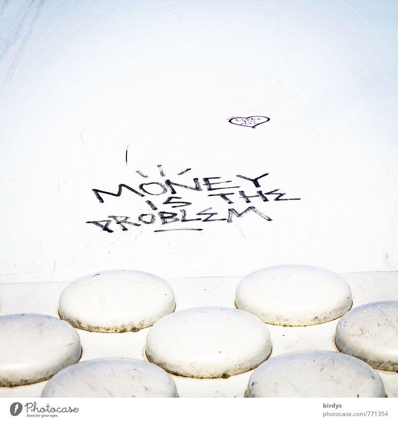 Geldprobleme Jugendkultur Herz Schriftzeichen schwarz weiß Ungerechtigkeit Ärger Verbitterung Frustration Enttäuschung Erfahrung Englisch Problematik Liebe