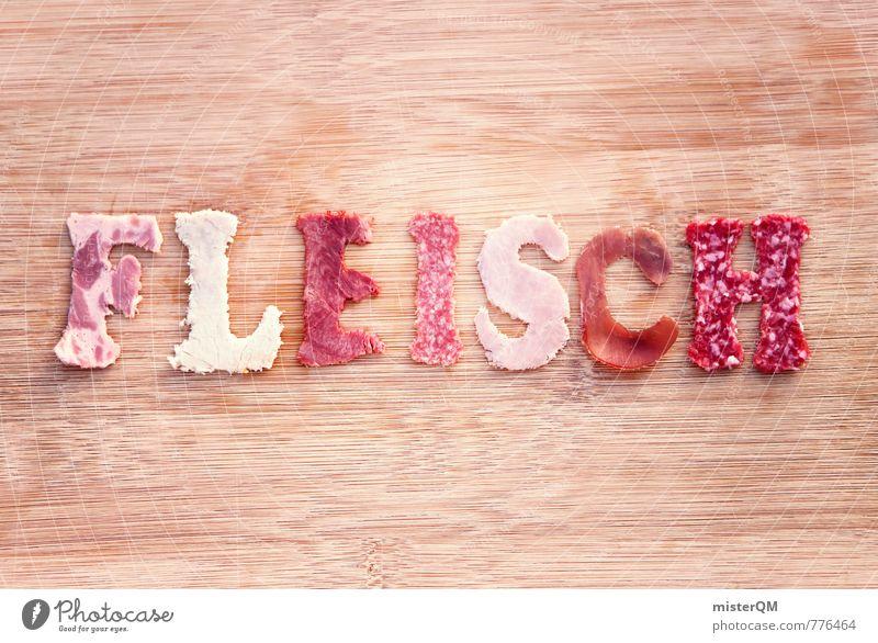 Fleisch. Kunst Kunstwerk ästhetisch Fleischgerichte Fleischfresser Fleischesser Fleischskandal Fleischwurst Wurstwaren Wurstherstellung Buchstaben Kreativität