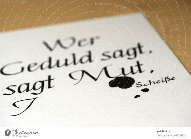 mist, gekleckst ... Papier Schriftzeichen Tropfen schreiben lustig Sauberkeit Wut geduldig Selbstbeherrschung Ausdauer Reinlichkeit Ärger Tusche Schönschrift