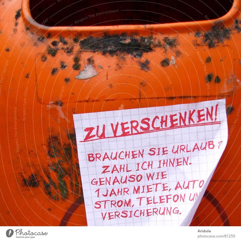 zu verschenken! rot Ferien & Urlaub & Reisen orange dreckig Schriftzeichen kaputt Müll Buchstaben schreiben Medien Verkehrswege Typographie Zettel Müllbehälter schenken Handschrift