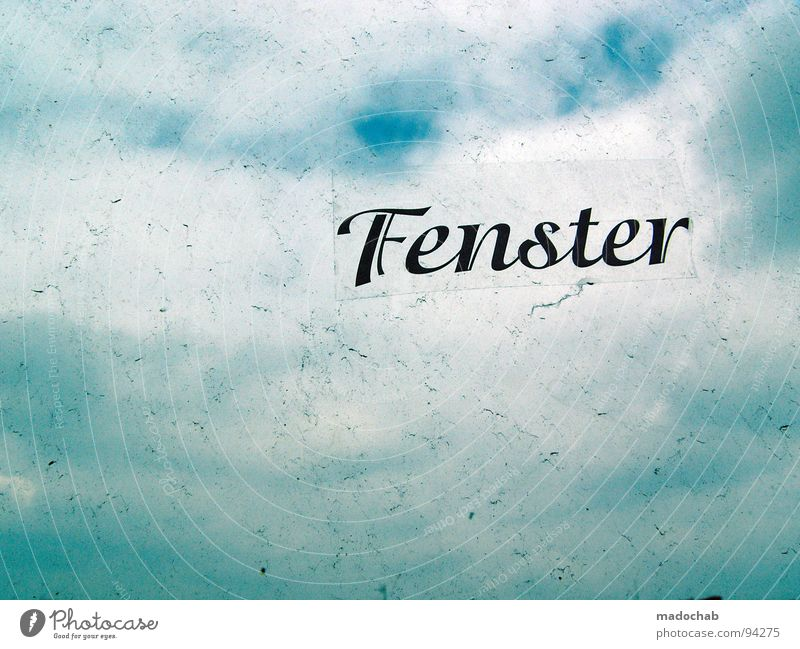 BLINDENSCHRIFT Himmel blau Wolken Fenster Reinigen dreckig Schilder & Markierungen Niveau Aussicht Schriftzeichen Sauberkeit Buchstaben Unendlichkeit Typographie durchsichtig Wort