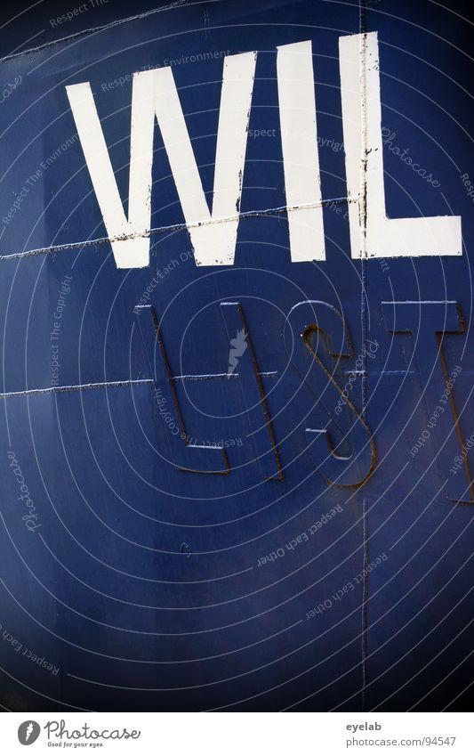 Wo ein WIL, da auch ein Weg ! Aber mit LIST und Tücke ! Wasser weiß Meer blau Wand Wege & Pfade See Wasserfahrzeug Industrie Schriftzeichen Information Hafen