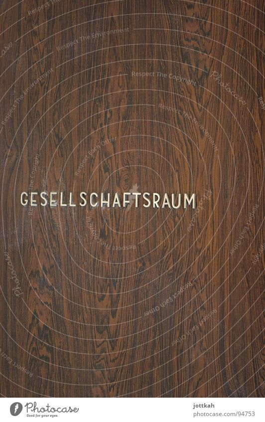 Gesellschaftsraum Holz braun Raum Tür Ordnung Schriftzeichen Buchstaben Eingang Gesellschaft (Soziologie) Typographie Material Maserung Beschriftung