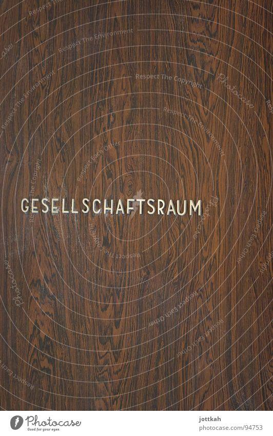 Gesellschaftsraum Holz Typographie Buchstaben Material braun Ordnung Eingang Beschriftung Schriftzeichen Gesellschaft (Soziologie) Raum Tür Maserung Typograife