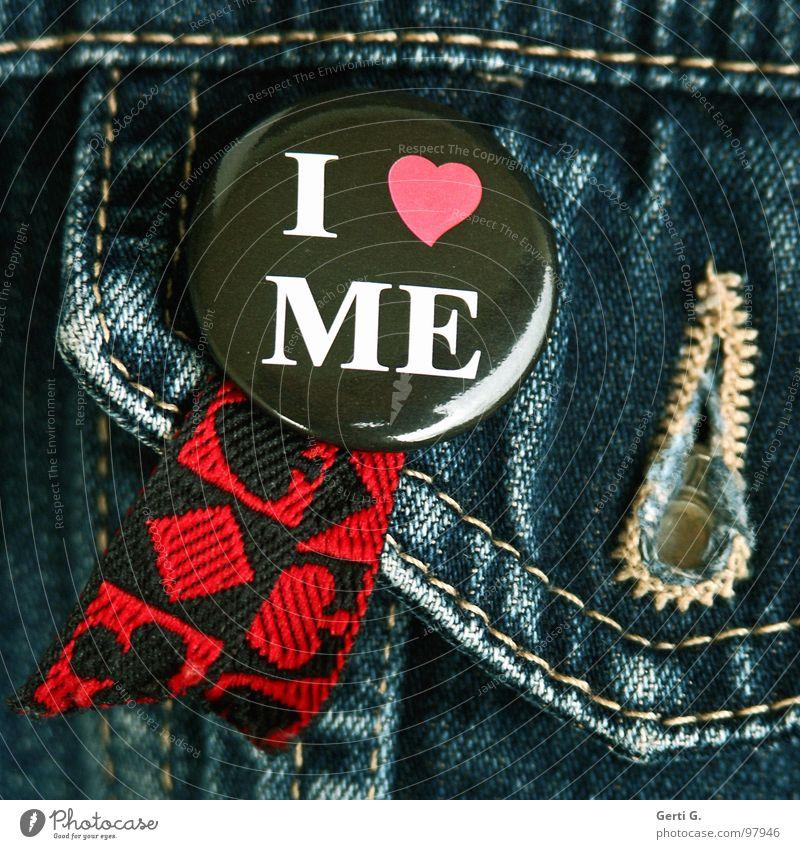 du bist so gut zu mir Liebe schwarz Gefühle Freiheit Paar Zufriedenheit Kraft Tasche Jeanshose Romantik Schriftzeichen Vertrauen Partnerschaft Knöpfe