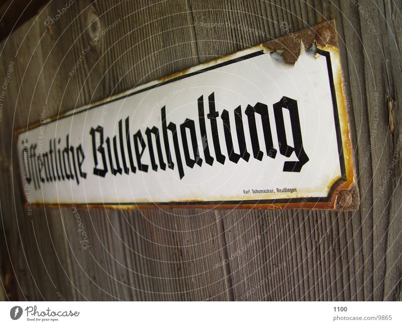 Bullenhaltung Schilder & Markierungen obskur
