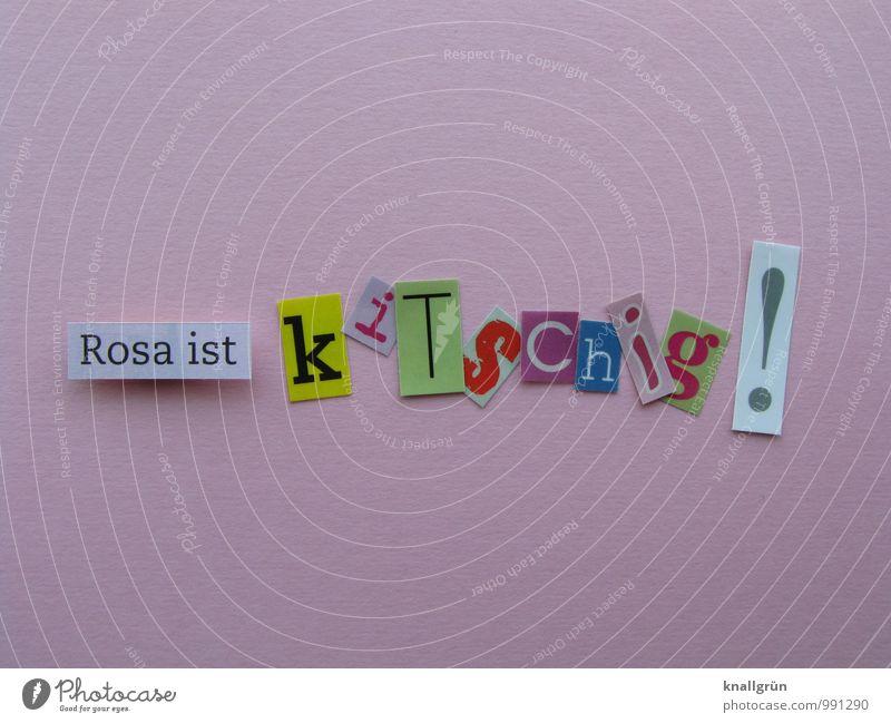Rosa ist kitschig! Farbe Freude Gefühle lustig rosa Schilder & Markierungen Fröhlichkeit Schriftzeichen Kommunizieren Kreativität Idee einzigartig Zeichen