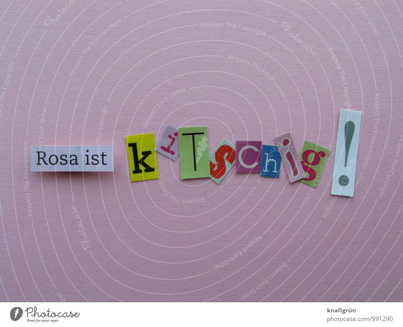Rosa ist kitschig! Zeichen Schriftzeichen Schilder & Markierungen Kommunizieren Fröhlichkeit einzigartig Kitsch mehrfarbig rosa Gefühle Freude Farbe Idee