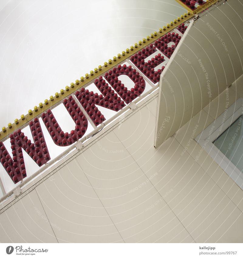 zeit heilt alle wunder... Gefühle Schilder & Markierungen Schriftzeichen Elektrizität Buchstaben fantastisch Werbung Typographie Theater Bühne bezahlen